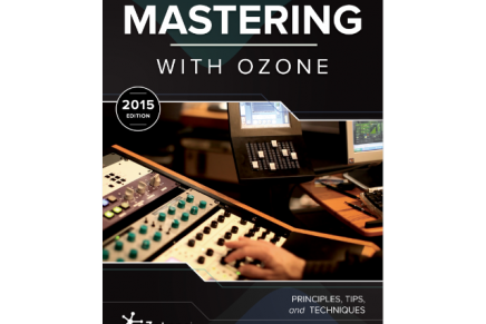 iZotope Releases Free Mastering Guide – 2015 Edition