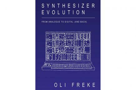 Synthesizer Evolution: From Analogue to Digital (and Back) by Oli Freke