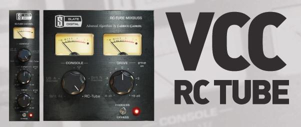 Slate Digital VCC RC Tube Now Available - Gearjunkies com